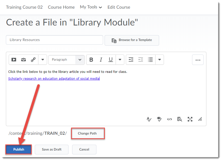 lick Change Path to make sure your file is saving to the right place in Manage Files, then click Publish or Save as Draft.