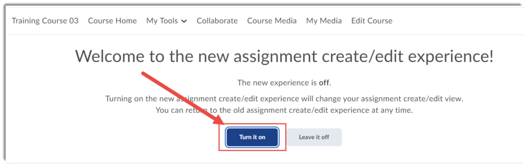 Turn on the new assignment create/edit experience